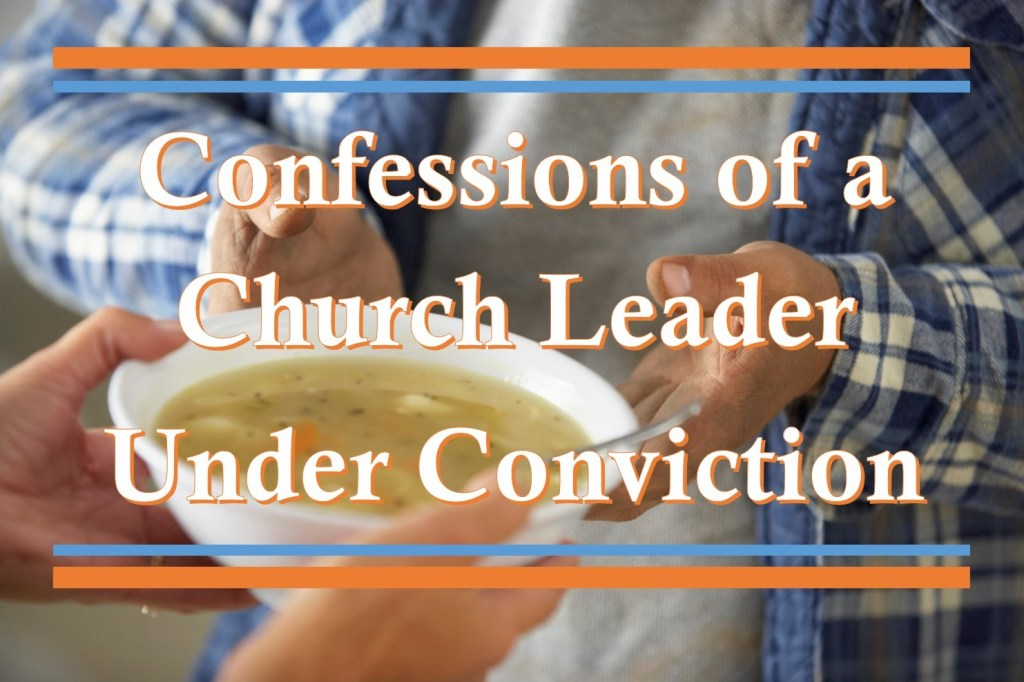 Confessions of a Church Leader Under Conviction