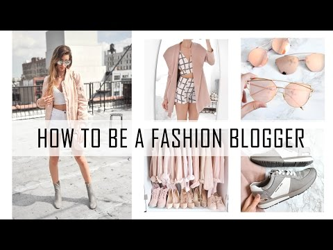 How To Become A Fashion Blogger: 6 Quick Tips for Success