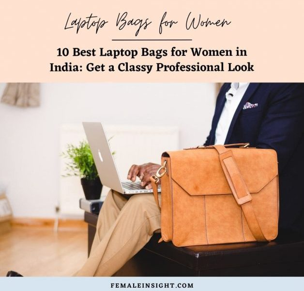 Best Laptop Bags For Women In India