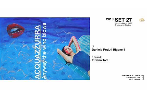 """""""Acquazzurra"""" di Daniela Poduti Riganelli in mostra a Roma presso Galleria Vittoria"""