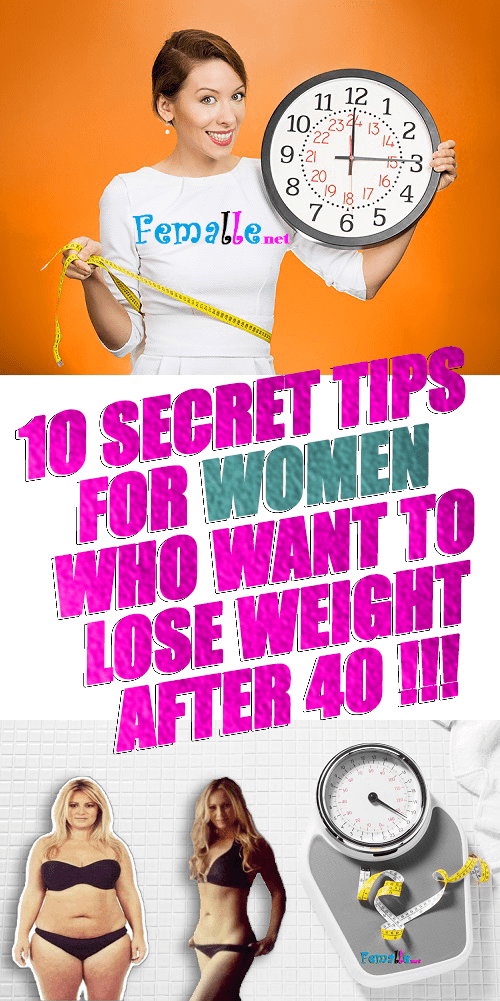 10 Secret Tips For Women Who Want To Lose Weight After 40