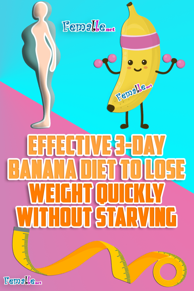 Effective 3-day Banana Diet To Lose Weight Quickly Without Starving