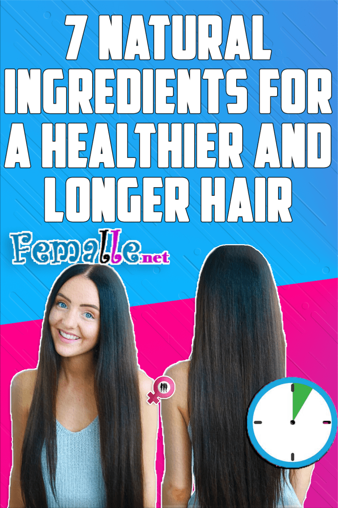 7 Natural Ingredients for a Healthier and Longer Hair