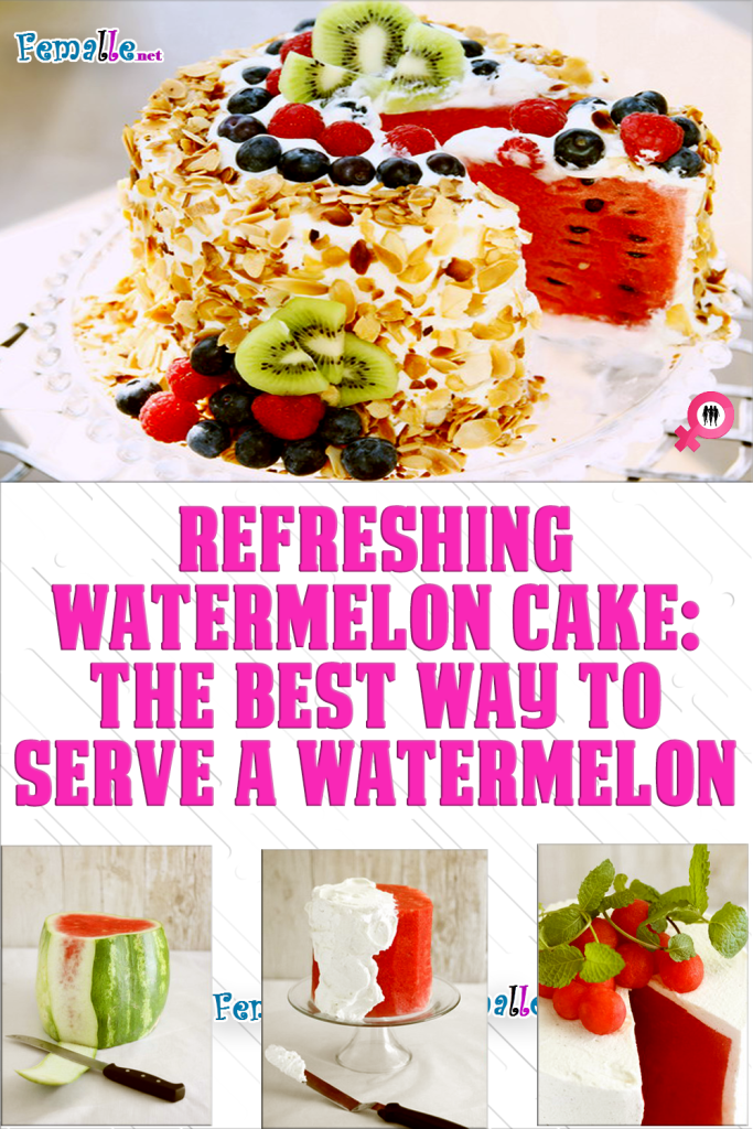 Refreshing Watermelon cake: The best way to Serve a Watermelon