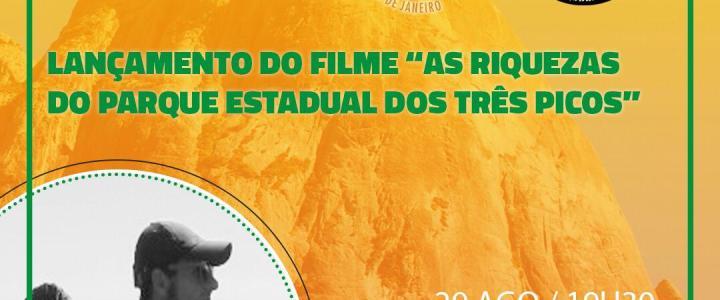 """Lançamento do Filme """"AS RIQUEZAS DO PARQUE ESTADUAL DOS TRÊS PICOS"""""""