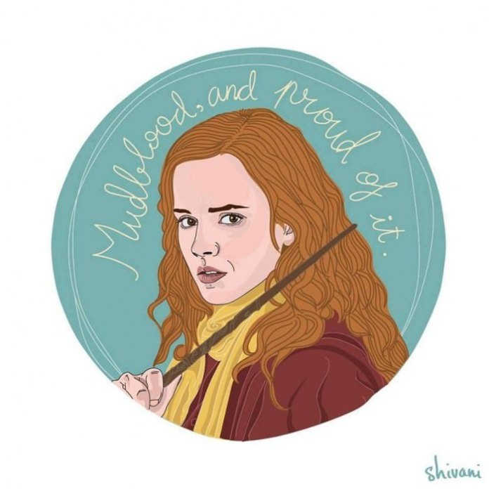 """""""Mudblood, and proud of it."""" —Hermoine, played by Emma Watson in Harry Potter and the Deathly Hallows (2011)"""