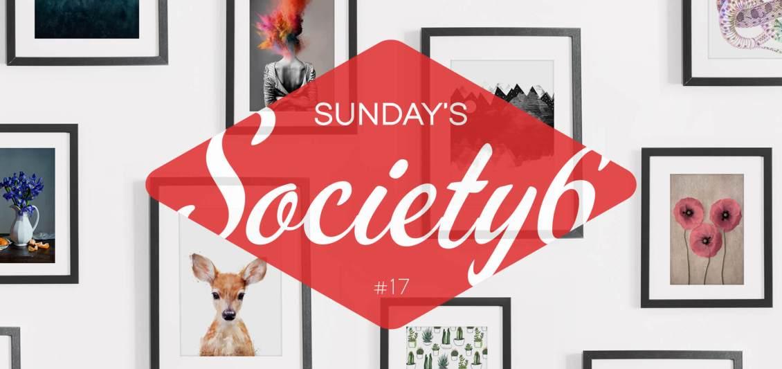 Sunday's Society6 - #17
