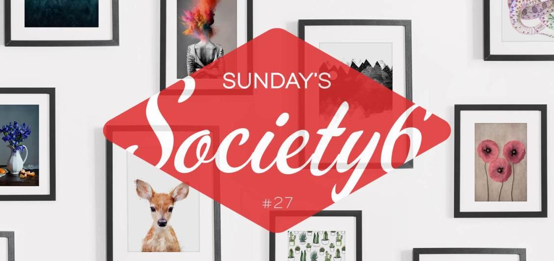 Sunday's Society6 #27