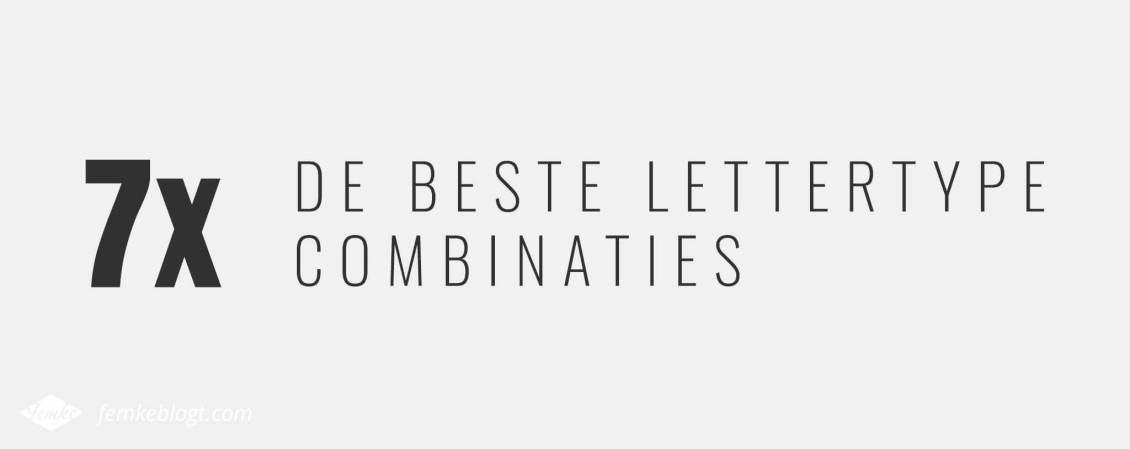 7x de beste lettertype combinaties