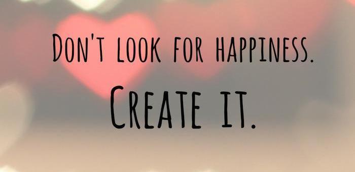 geluk, happiness, creat it