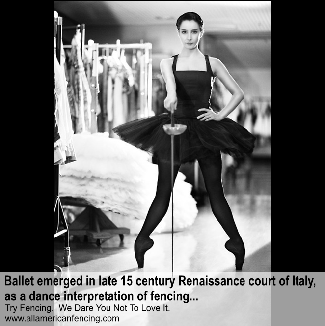 Ballet has its origins as a dance interpretation of fencing.