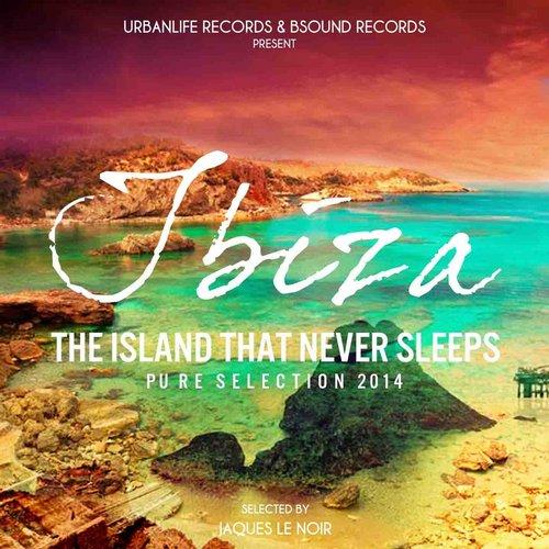Ibiza - The Island That Never Sleeps