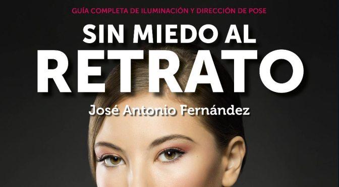 Sin miedo al retrato de José Antonio Fernández