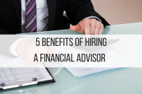 5 Benefits Of Hiring A Financial Advisor Finance Tips Business Accounting Blog