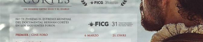 """""""Hernán Cortés. Un hombre entre Dios y el Diablo"""" en el Festival Internacional de Cine de Guadalajara (México)"""