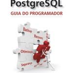 PostgreSQL – Guia do Programador