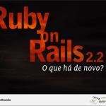 Livro Grátis: Ruby on Rails 2.2 – O que há de novo?