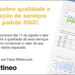 Webinar gratuito sobre qualidade e análise de utilização de serviços geoespaciais padrão OGC