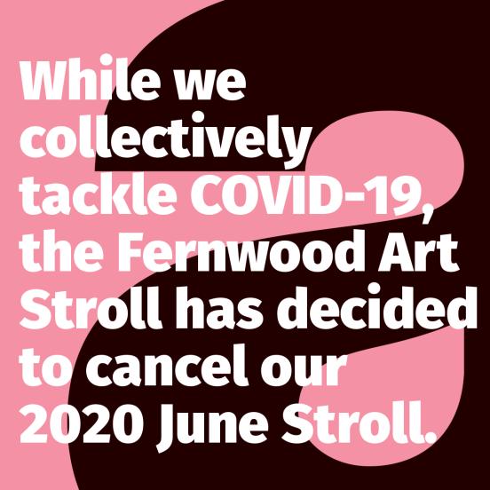 Fernwood Art Stroll has been cancelled