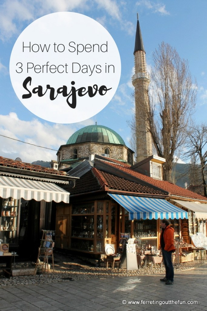 Three days in Sarajevo - all the best things to do, see, and eat in the capital of Bosnia and Herzegovina