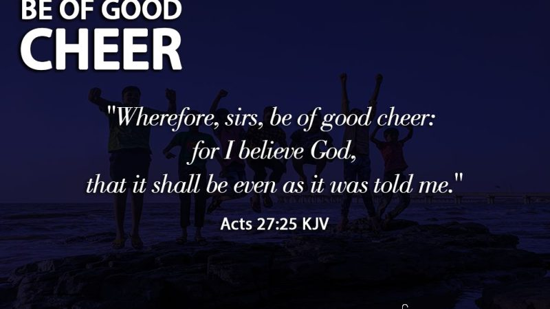 The Light Daily Devotional – Be of Good Cheer