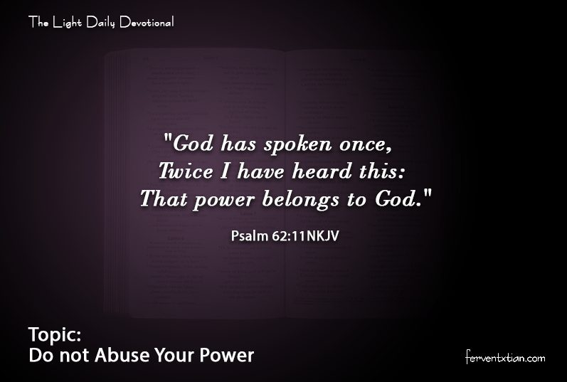 The Light Daily Devotional – Do not Abuse Your Power