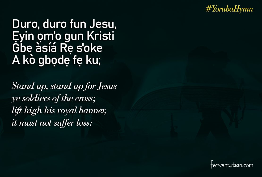 Yoruba Hymn: Duro Duro Fun Jesu – Stand Up Stand Up For Jesus