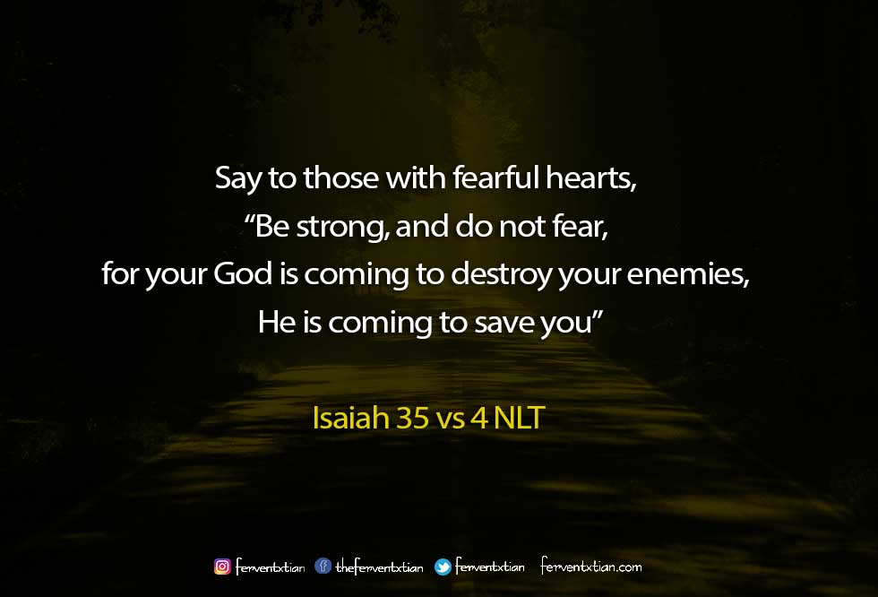 Word of the day: Isaiah 35 vs 4 – Be Strong, Fear Not