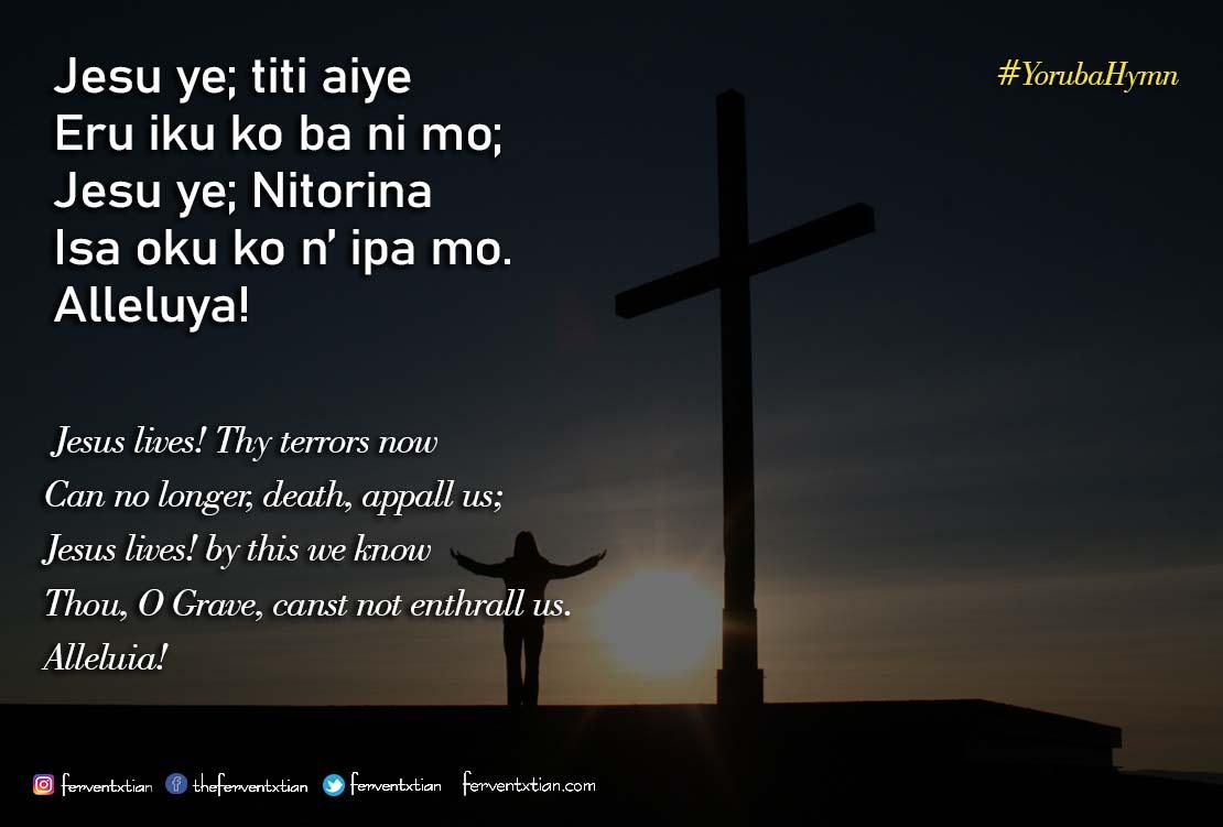 Yoruba Hymn: Jesu ye titi aiye – Jesus lives
