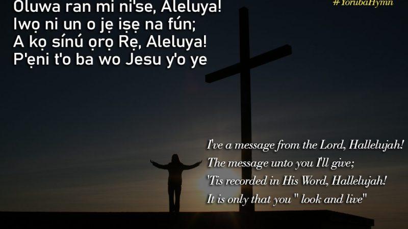 Yoruba Hymn: Oluwa ran mi ni'se Aleluya- I have a message from the Lord Hallelujah
