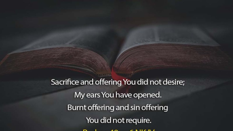Word of the day: Psalm 40 vs 6 – Obedience is Acceptable than Sacrifice