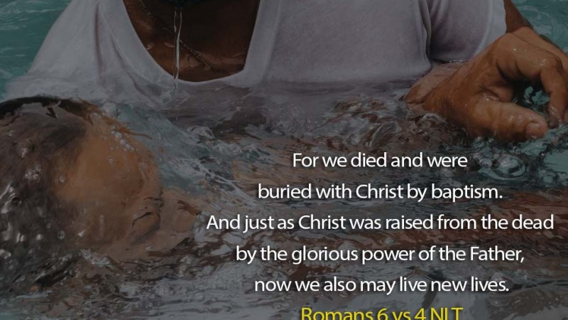 Word of the day: Romans 6 vs 4 – Buried and Alive with Christ