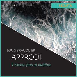 Louis Brauquier - Approdi. vivremo fino al mattino