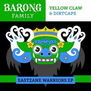 eastzane warriors ep yellow claw dirtcaps