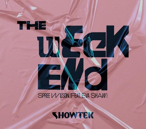 Showtek & Spree Wilson ft. Eva Shaw - The Weekend