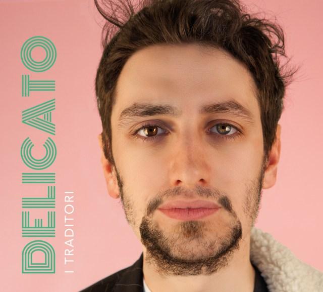"""Delicato"", l'album d'esordio de I Traditori"