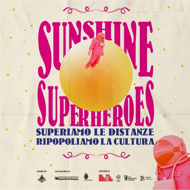Arrivano i supereroi della cultura a Bologna: Sunshine Superheroes al Locomotiv
