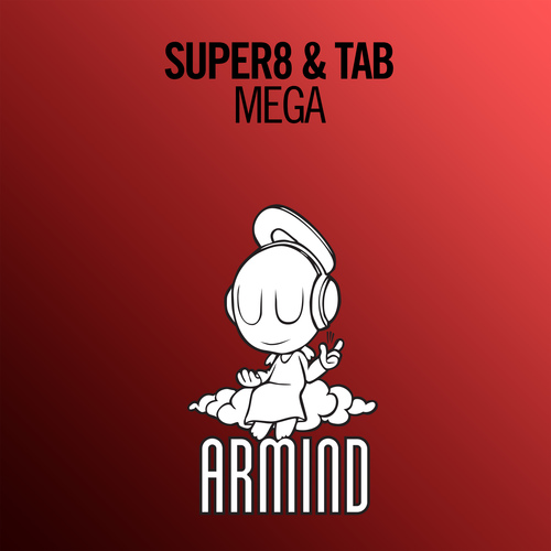 """Super8 & Tab – """"Mega""""  Lead single from Armin State of Trance Compilation 2016"""