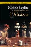 Michèle Barrière, Le prisonnier de l'Alcazar
