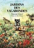 Vincent Gravé, Jardins des vagabondes