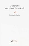 Christophe Carlier, L'euphorie des places de marché