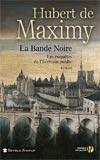 Hubert de Maximy, La bande Noire