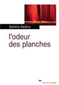 Samira Sedira, L'odeur des planches