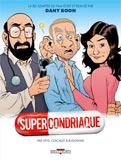 Veys/Coicault/Rudowski, Supercondriaque