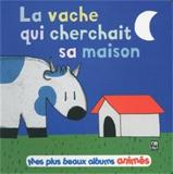 Sylvain Diez, La vache qui cherchait sa maison