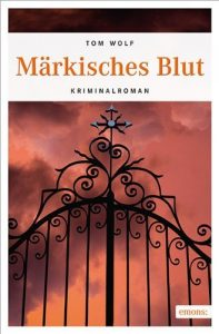 """Krimi und Lesung: Tom Wolf """"Märkisches Blut"""""""