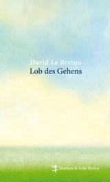 "Literatur: David Le Breton ""Lob des Gehens"""