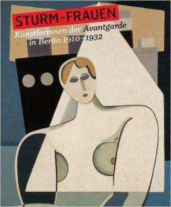 Sturm-Frauen. Künstlerinnen der Avantgarde in Berlin 1910–1932. Ausstellung in Frankfurt