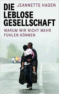 Jeannette Hagen: Die leblose Gesellschaft