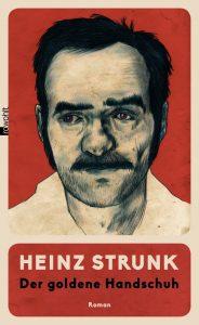 """Heinz Strunk liest aus seinem aktuellen Roman: """"Der Goldene Handschuh"""""""